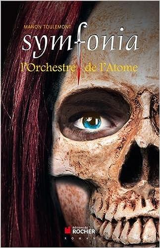 Série: Symfonia ( tome 1: Ouverture et tome 2: L'orchestre de l'Atome)