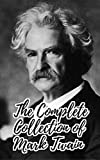 img - for The Complete Collection of Mark Twain (Collection of 50 Works Including Adventures of Huckleberry Finn, Adventures of Tom Sawyer, The Prince and The Pauper, Eve's Diary, And A Lot More) book / textbook / text book