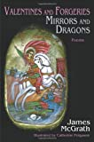 Valentines and Forgeries, Mirrors and Dragons, James McGrath, 0865349215