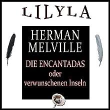 Die Encantadas oder verwunschenen Inseln Hörbuch von Herman Melville Gesprochen von: Friedrich Frieden