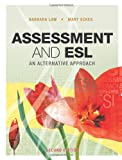 Assessment and ESL : On the Yellow Big Road to the Withered of Oz, Law, Barbara and Eckes, Mary, 1553790936
