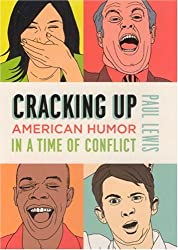 Cracking Up: American Humor in a Time of Conflict