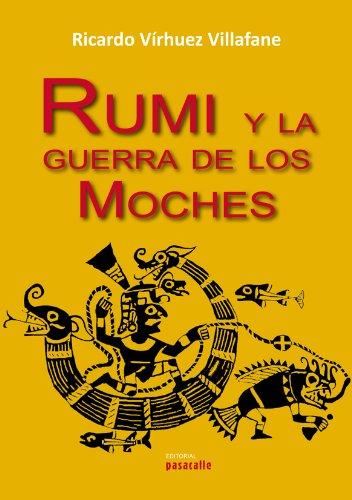 Rumi y la guerra de los moches
