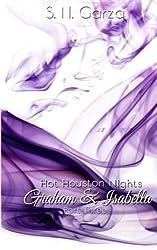 Hot Houston Nights: Graham & Isabella (Graham and Isabella) (Volume 3)