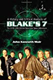 A History and Critical Analysis of Blake's 7, John Kenneth Muir, 0786426608