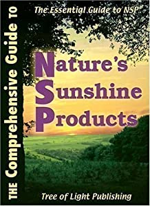 The Comprehensive Guide To Nature S Sunshine Products Book