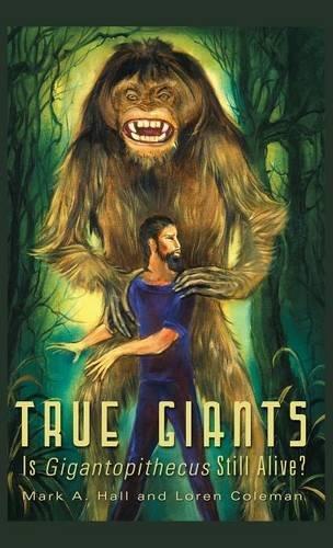 TRUE GIANTS: Is Gigantopithecus Still Alive? pdf