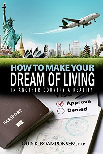 How To Make Your Dream Of Living In Another Country A Reality (Where To Retire Magazine)