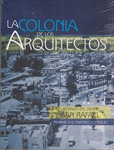 Colonia de los Arquitectos. A través del tiempo San Rafael, La