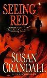 Seeing Red (Romantic Suspense/Grand Central Pub)