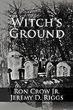 Witch's Ground, Ron Jr. Crow, 1456885413