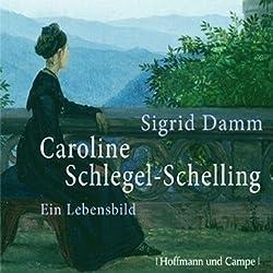 Caroline Schlegel-Schilling. Ein Lebensbild