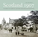 Scotland 1907 : The Many Scotlands of Valentine and Sons Photographers, Morris, Ting and Morris, R. J., 1841585149