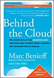 img - for Behind the Cloud: The Untold Story of How Salesforce.com Went from Idea to Billion-Dollar Company-and Revolutionized an Industry book / textbook / text book