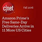 Amazon Prime's Free Same-Day Deliveries Arrive in 11 More US Cities | Ben Fox Rubin