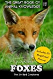 Download Foxes: The Sly Red Creatures (The Great Book of Animal Knowledge) (Volume 13) in PDF ePUB Free Online