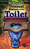 The Grimy, Gross Unusual History of the Toilet, Nelson Yomtov, 1429654899