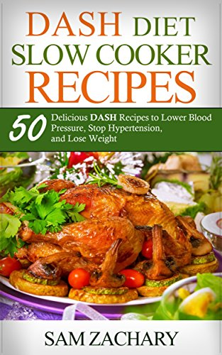 Dash diet slow cooker recipes 50 delicious dash recipes to lower dash diet slow cooker recipes 50 delicious dash recipes to lower blood pressure stop forumfinder Image collections