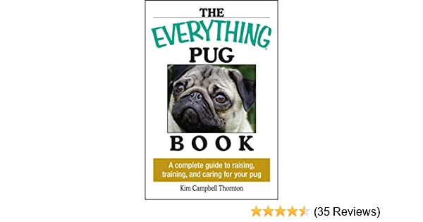 The everything pug book a complete guide to raising training and the everything pug book a complete guide to raising training and caring for your pug everything kindle edition by kim campbell thornton fandeluxe Choice Image