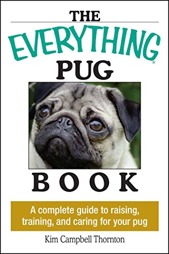 The everything pug book a complete guide to raising training and the everything pug book a complete guide to raising training and caring for fandeluxe Choice Image