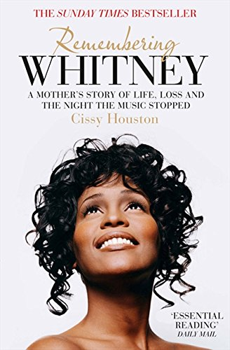 [Book] Remembering Whitney: A Mother's Story of Life, Loss and the Night the Music Stopped [W.O.R.D]