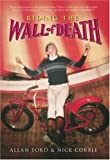 Riding the Wall of Death, Nick Corble and Allan Ford, 0752437917