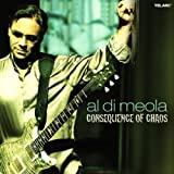 Consequence Of Chaos by Al Di Meola (2008-05-29)