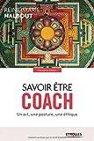 Savoir être coach : Un art, une posture, une éthique