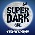 Super Dark 1: Super Dark Trilogy Audiobook by Tanith Morse Narrated by Rachel Kennedy