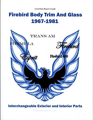 - Firebird Body Trim and Glass Interchangeable Parts Buyers Guide 1967-1981