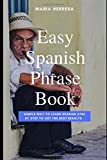 img - for Easy Spanish Phrase Book: Simple Way to Learn Spanish Step By Step to Get The Best Results book / textbook / text book