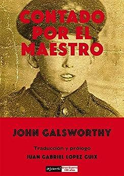 Contado por el maestro (Gran Guerra-100 años nº 5) de [Galsworthy, John]