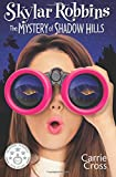 Skylar Robbins: The Mystery of Shadow Hills