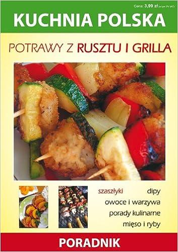 Potrawy Z Rusztu I Grilla Kuchnia Polska Amazoncouk Anna Smaza