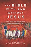 The Bible With and Without Jesus: How Jews and