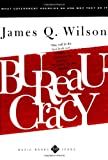 Bureaucracy, James Q. Wilson, 0465007856