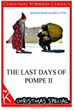The Last Days of Pompe Ii [Christmas Summary Classics], Baron Edward Bulwer-Lytton, 1494814862