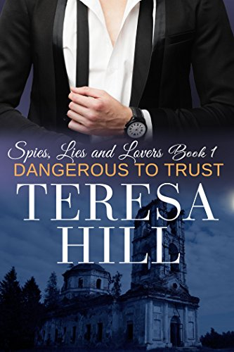 Dangerous To Trust (Spies, Lies & Lovers - Book 1) cover