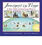 img - for [(Journeys in Time: A New Atlas of American History )] [Author: Susan Washburn Buckley] [Jun-2003] book / textbook / text book