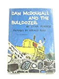 img - for Dan McDougall and the Bulldozer book / textbook / text book