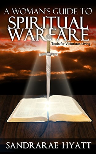 a-womans-guide-to-spiritual-warfare-tools-for-victorious-living-volume-book-1