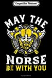 Composition Notebook: May The Norse Be With You