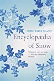 Encyclopedia of Snow, Sarah Emily Miano, 0330411780