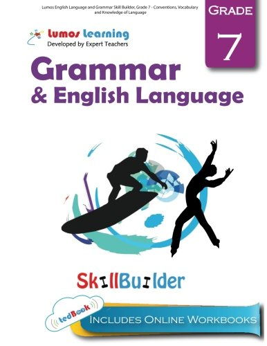 Lumos English Language and Grammar Skill Builder, Grade 7 - Conventions, Vocabulary and Knowledge of Language: Plus Online Activities, Videos and Apps (Lumos Language Arts Skill Builder) (Volume 2) - Grammar Builder