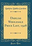 Amazon / Forgotten Books: Dahlias Wholesale Price List, 1928 Classic Reprint (Babylon Dahlia Gardens)