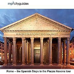 Rome - Spanish Steps - Pantheon - Piazza Novona