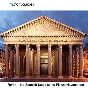 Rome - Spanish Steps - Pantheon - Piazza Novona Walking Tour