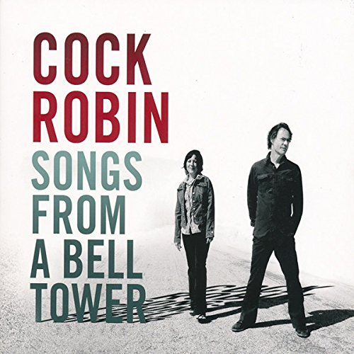 Cock Robin - Songs from a Bell Tower (Editi - Zortam Music