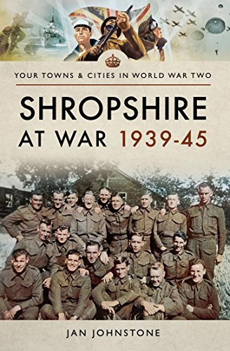 Shropshire at War 1939–45 (Your Towns & Cities in World War Two)