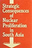 img - for Strategic Consequences of Nuclear Proliferation in South Asia book / textbook / text book